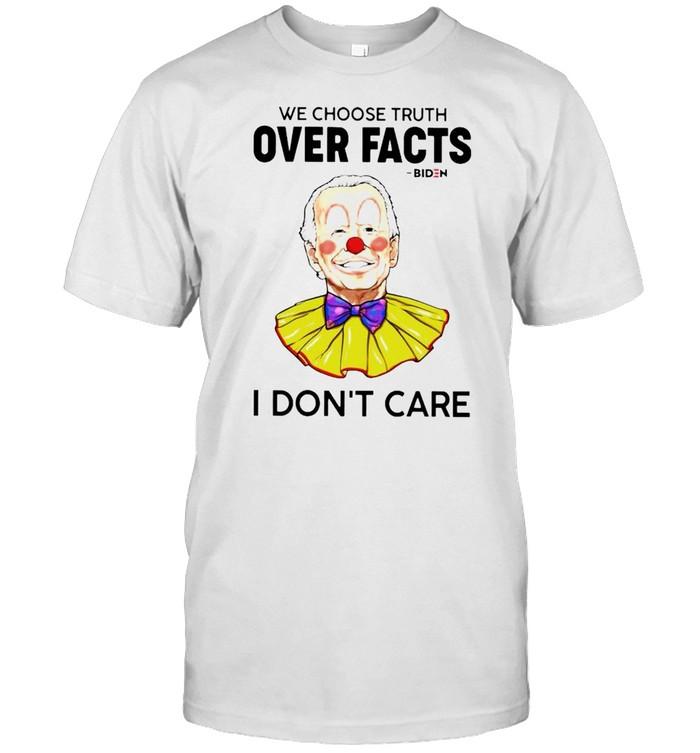 Biden clown we choose truth over facts I don't care shirt Classic Men's T-shirt