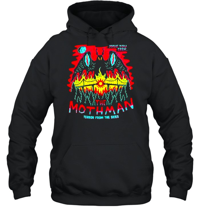 Have you seen The Mothman terror from the skies shirt Unisex Hoodie
