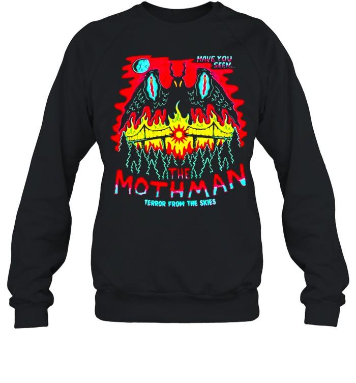 Have you seen The Mothman terror from the skies shirt Unisex Sweatshirt