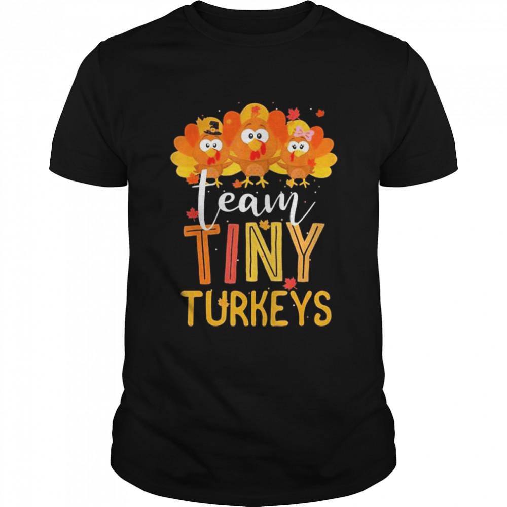 Team Tiny Turkeys Nurse Turkey Thanksgiving Fall NICU Nurse T- Classic Men's T-shirt