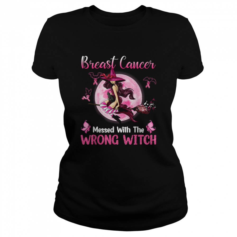Breast Cancer Messed With The Wrong Pink Witch Hat Halloween T- Classic Women's T-shirt