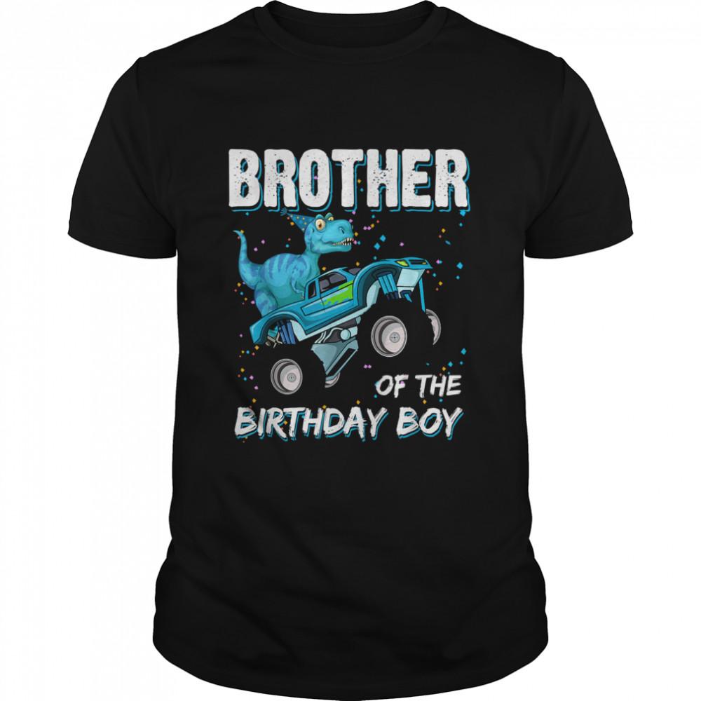 Brother Of The Birthday Boy TRex Dinosaur Monster Truck T- Classic Men's T-shirt