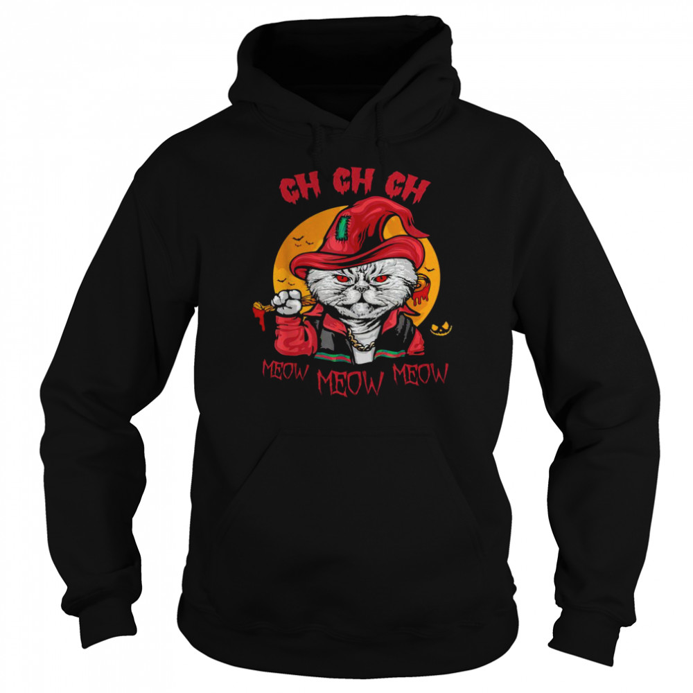 Ch Ch Ch Meow Meow Meow  Unisex Hoodie
