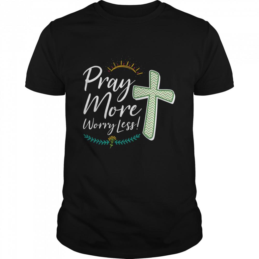 Christian Faith Motivational Inspirational Pray More  Classic Men's T-shirt