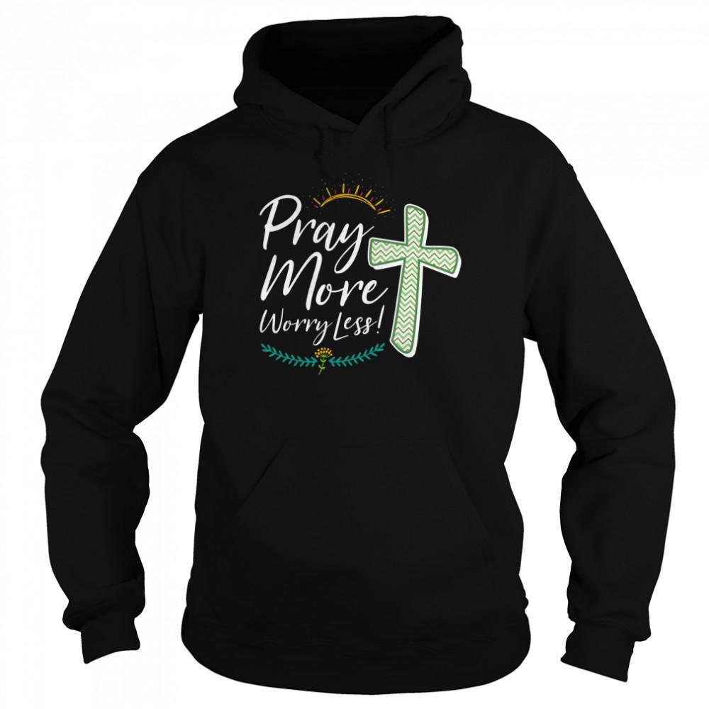 Christian Faith Motivational Inspirational Pray More  Unisex Hoodie