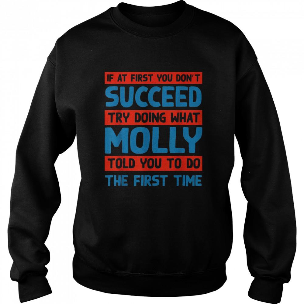 Do What Molly Told You to Do Name Sarcastic Nickname Sarcasm  Unisex Sweatshirt