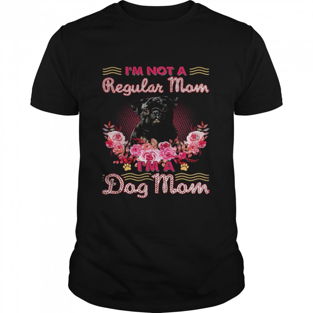 Black Pug I'm Not A Regular Mom I'm A Dog Mom  Classic Men's T-shirt