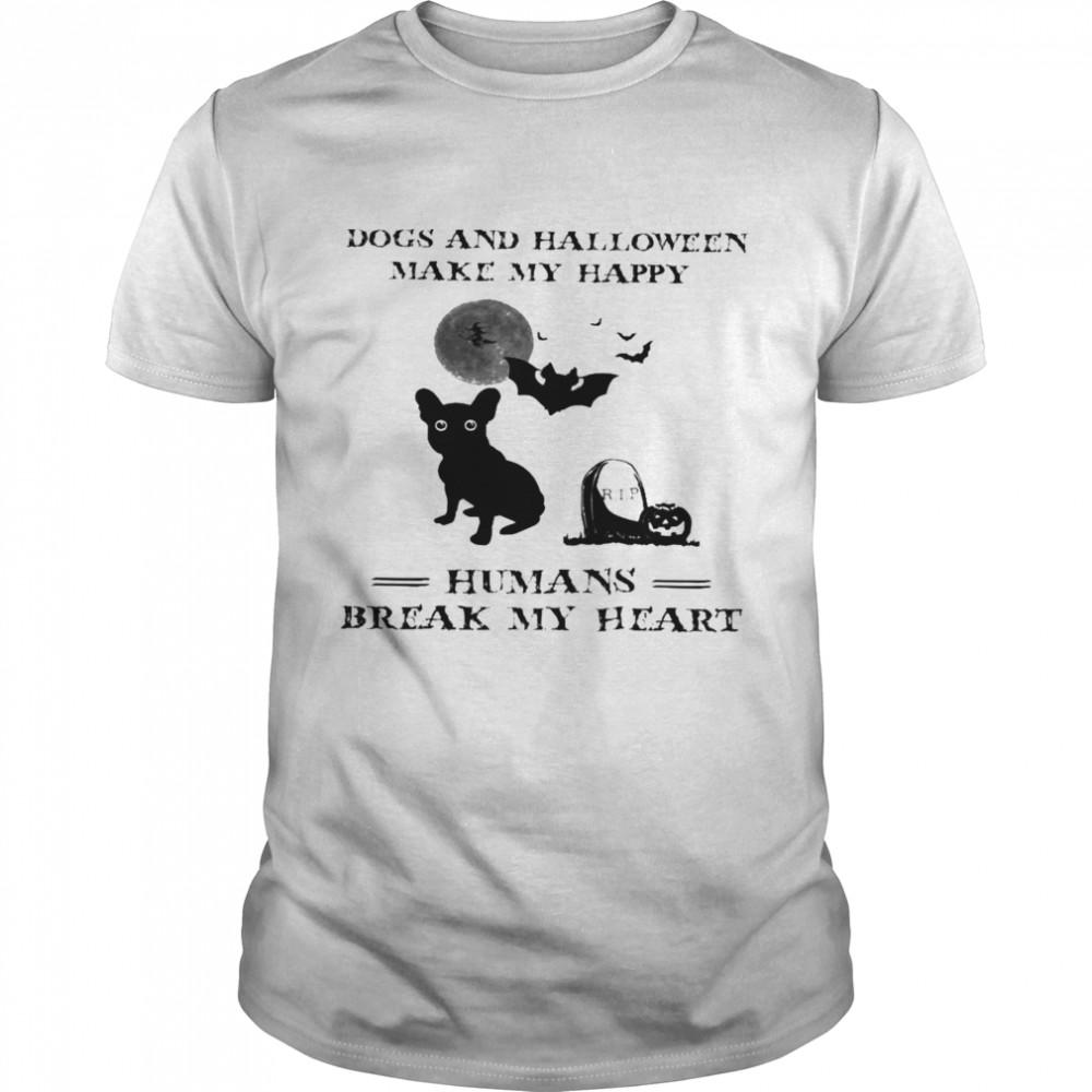 Dogs and halloween make my happy humans break my heart shirt Classic Men's T-shirt