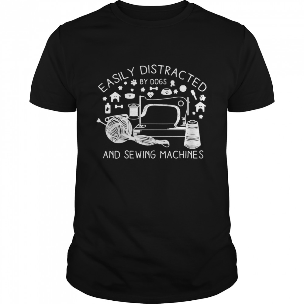 Easily Distracted By Dogs And Sewing Machines Nähmaschine Handarbeit  Classic Men's T-shirt