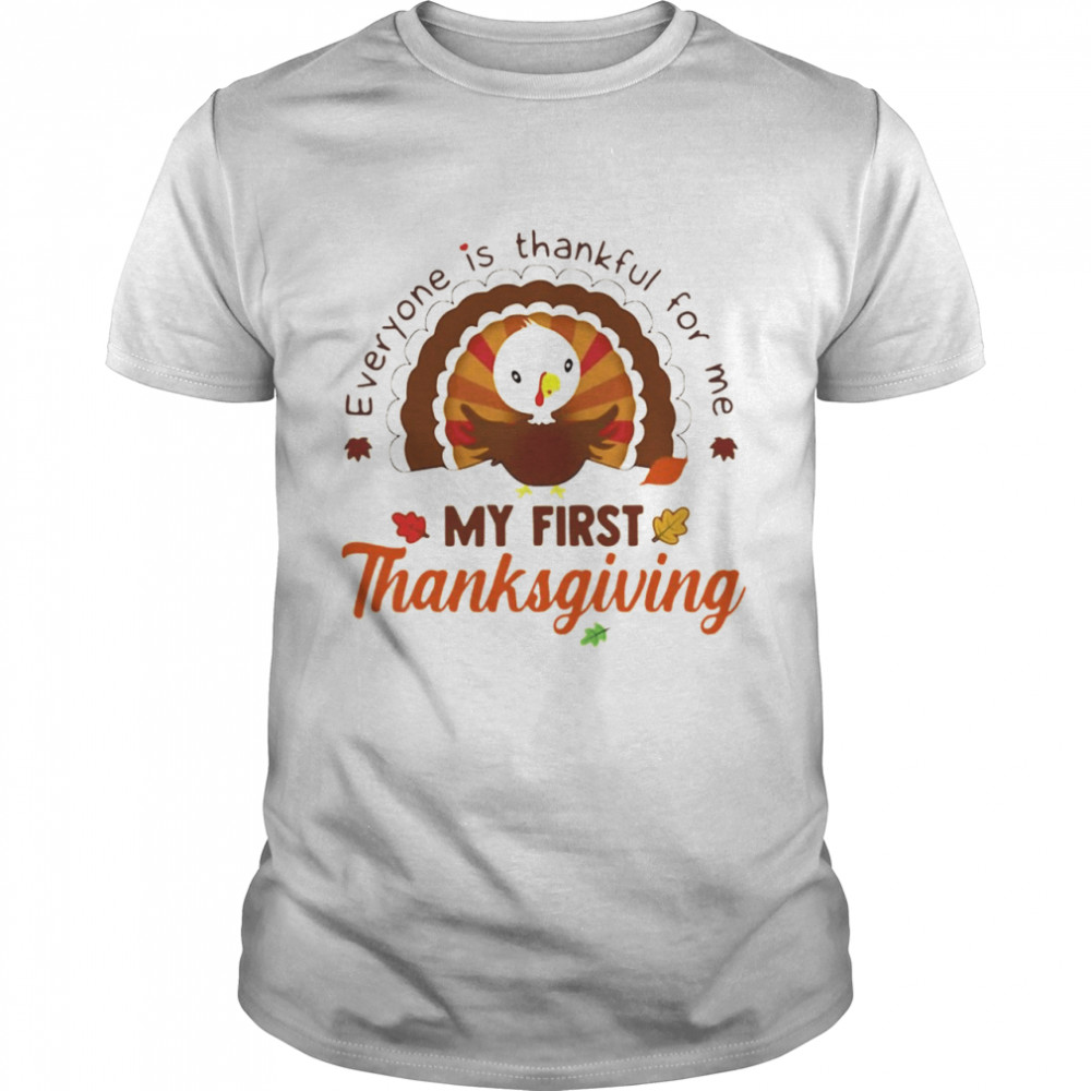 Everyone Is Thankful For Me My First Thanksgiving 2021  Classic Men's T-shirt