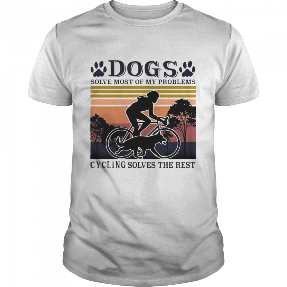 Cycling And Dogs Dogs Solve Most Of My Problems Cycling Solves The Rest Vintage T-shirt Classic Men's T-shirt
