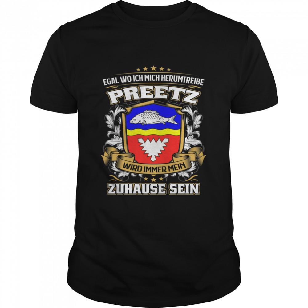 Egal Wo Ich Mich Herumtreibe Preetz Wird Immer Mein Zuhause Sein T- Classic Men's T-shirt